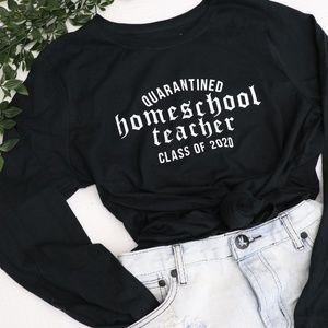 Tops - Quarantined Homeschool Teacher Class of 2020 Tee